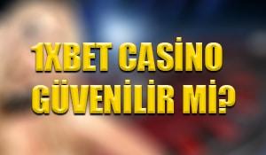 1xbet casino güvenilir mi ?