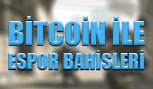 Bitcoin ile espor bahisleri