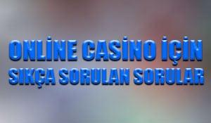 Online casino için sıkça sorulan sorular